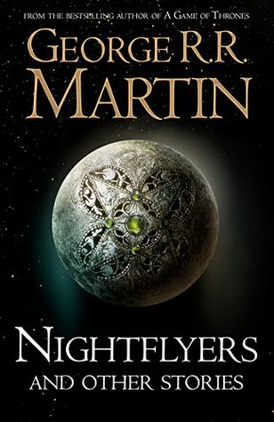 Nightflyers and Other Stories (Paperback, 2018, Harper Voyager Harper Collins Publishers)