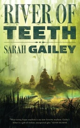 River of Teeth (EBook, 2017, Tom Doherty Associates)