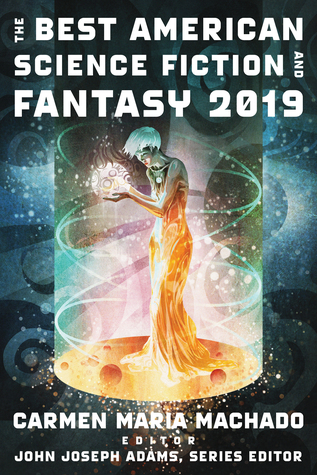 Best American Science Fiction and Fantasy 2019 (2019, Houghton Mifflin Harcourt Publishing Company)