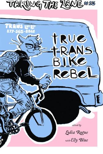 True Trans Bike Rebel (2019, Elly Blue Publishing)