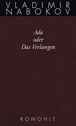 Gesammelte Werke. Band 11. Ada oder Das Verlangen (2010, Rowohlt Verlag GmbH)