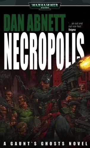 Necropolis (Warhammer 40,000: Gaunt's Ghosts) (paperback, 2005, Black Library)