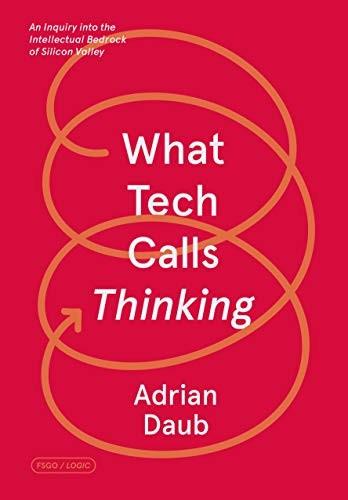 What Tech Calls Thinking (2020, FSG Originals)