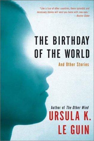 The Birthday of the World (2003, Harper Perennial)