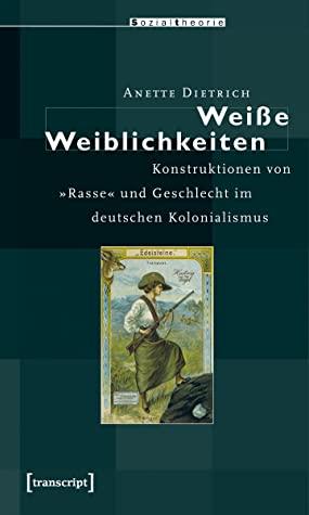 Weiße Weiblichkeiten (German language, 2007, Transcript)