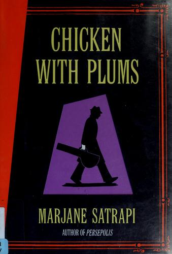 Chicken with Plums (2006, Pantheon Books)