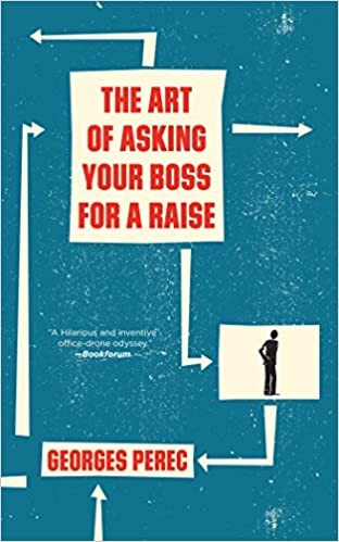 The Art And Method Of Approaching Your Boss To Ask For A Raise (Paperback, 2017, Verso)