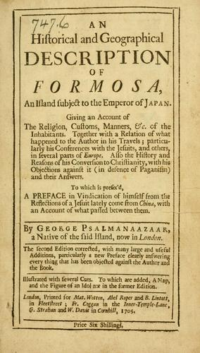 An Historical and Geographical Description of Formosa, An Island Subject to the Emperor of Japan (1705, Printed for M. Wotton, Abel. Roper and B. Lintott...; Fr. Coggan..., G. Strahan and W. Davis...)