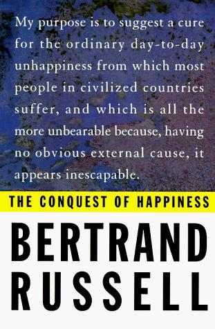 The Conquest of Happiness (1996, Liveright Publishing Corporation)