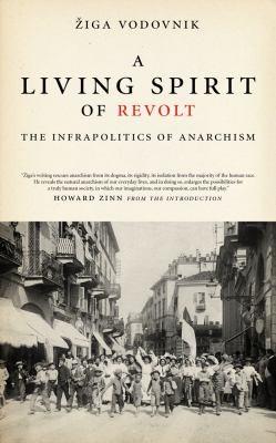 A Living Spirit of Revolt (2013, PM Press)