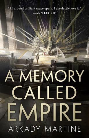 A Memory Called Empire (E-book, 2019, Tom Doherty Associates)