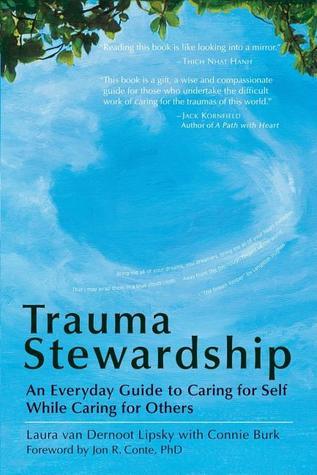 Trauma Stewardship (2009, Berrett-Koehler Publishers, Incorporated)