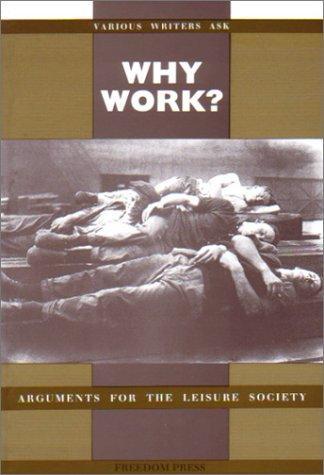 Why work? (1983, Freedom Press)