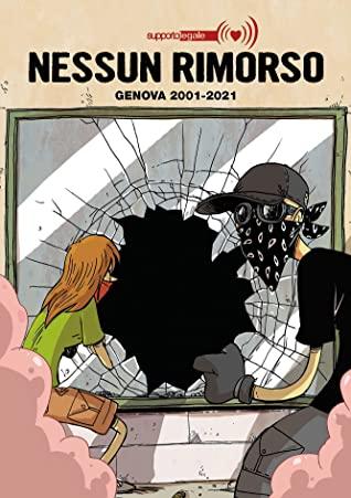 Nessun rimorso. Genova 2001-2021 (Italian language, 2021, Coconino Press)