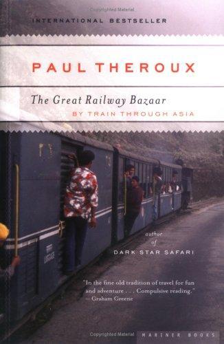 The Great Railway Bazaar (2006, Mariner Books)