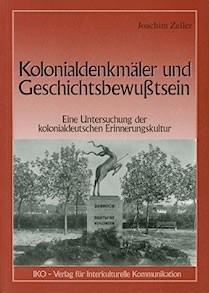 Kolonialdenkmäler und Geschichtsbewußtsein (German language, 2000, IKO-Verlag für Interkulturelle Kommunikation)