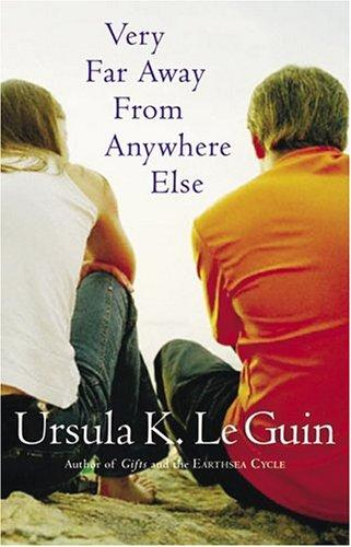 Very far away from anywhere else / Ursula K. Le Guin. (2004, Harcourt)