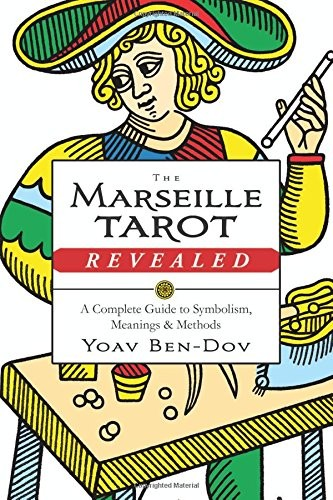 The Marseille Tarot Revealed (2017, Llewellyn Publications)