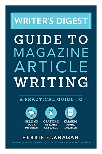 Writer's Digest Guide to Magazine Article Writing (paperback, 2018, Writer's Digest Books)