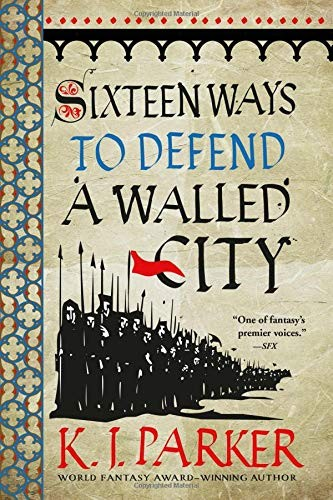 Sixteen Ways to Defend a Walled City (2019, Orbit)