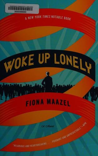 Woke up Lonely (2014, Graywolf Press)