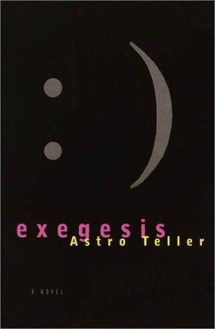 Exegesis (1997, Vintage Contemporaries)