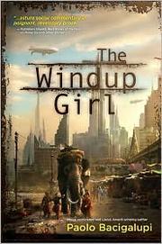 The Windup Girl (2010, Night Shade Books)