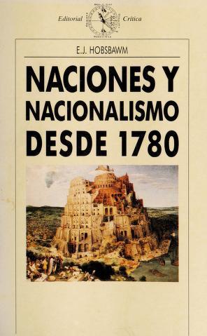 Naciones y nacionalismo desde 1780 (Tapa blanda, Spanish language, 1991, Crítica)