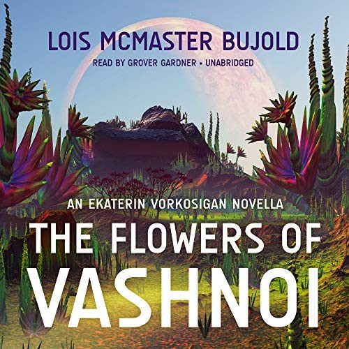 The Flowers of Vashnoi : An Ekaterin Vorkosigan Novella (2018, Blackstone Audio)