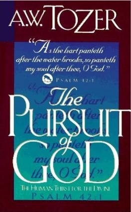 The Pursuit of God (1993, Christian Publications)
