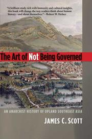 The Art of Not Being Governed (2009, Yale University Press)
