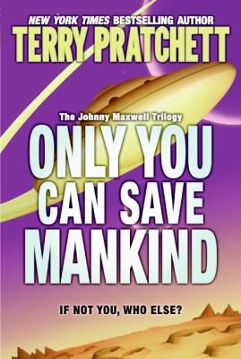 Only You Can Save Mankind                              Johnny Maxwell Trilogy (2006, HarperTrophy)