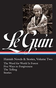 Ursula K. Le Guin: Hainish Novels and Stories Vol. 2 (LOA #297): The Word for World Is Forest / Five Ways to Forgiveness / The Telling / stories (Library of America Ursula K. Le Guin Edition) (2017, Library of America)