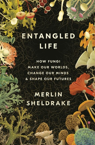 Entangled Life (Hardcover, 2020, Random House Publishing Group)