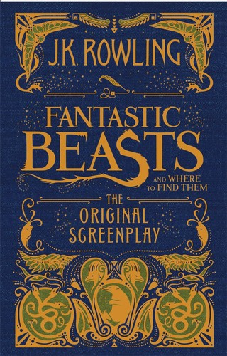 Fantastic Beasts and Where to Find Them: The Original Screenplay (2016, Scholastic, Inc.)