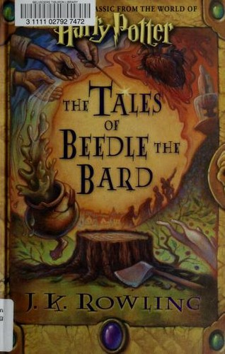 The Tales of Beedle the Bard (2008, Childrens High Level Group, Arthur A. Levine Books)