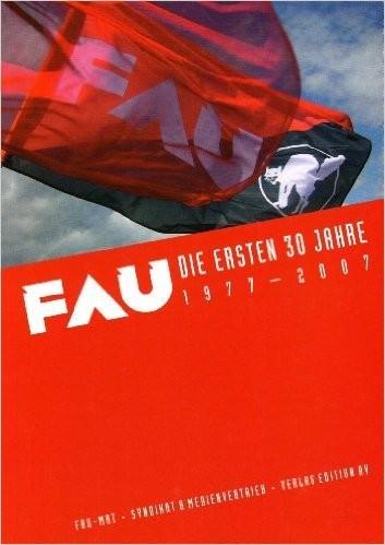FAU – die ersten dreißig Jahre (German language, 2008, FAU-MAT, Syndikat-A, Edition AV)
