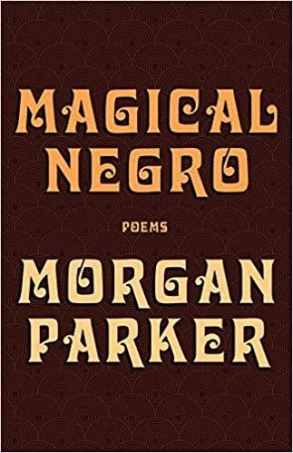 Magical Negro (2019, Tin House Books)