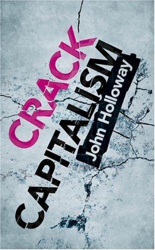Crack Capitalism (2010, Pluto Press)