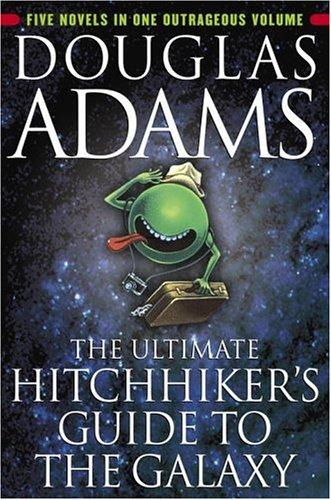 The Ultimate Hitchhiker's Guide to the Galaxy (Paperback, 2002, Del Rey)
