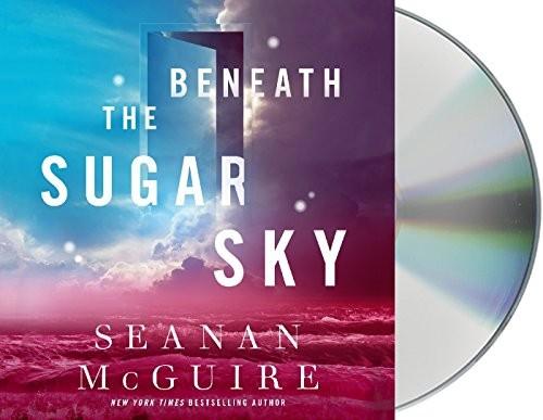 Beneath the Sugar Sky (2018, Macmillan Audio)