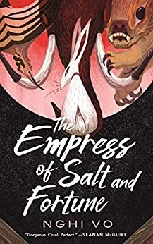 The Empress of Salt and Fortune (EBook, 2020, Tom Doherty Associates)