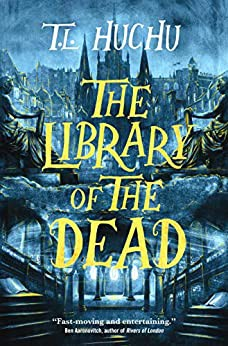 The Library of the Dead (2021, Tor Books)