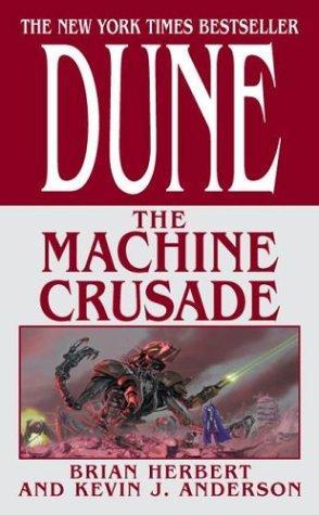 The Machine Crusade (Legends of Dune, Book 2) (2004, Tor Books)