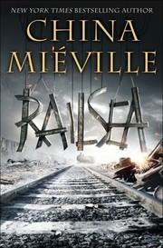Railsea (2012, Del Rey/Ballantine Books)