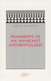 Fragments of an Anarchist Anthropology (2004, Prickly Paradigm Press, Distributed by University of Chicago Press)