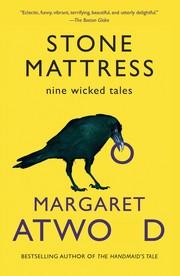Stone mattress: Nine Tales (2015, Anchor Books)