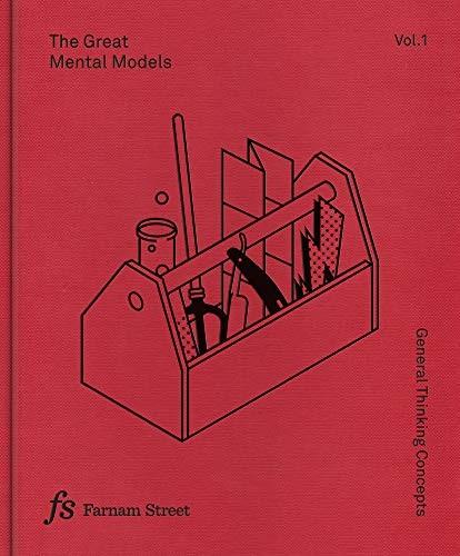 The Great Mental Models (2020, Latticework Publishing Inc.)