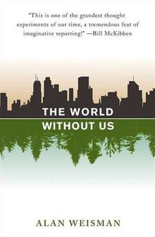 The World Without Us (Hardcover, 2007, Thomas Dunne Books)