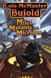 Miles, Mutants and Microbes (2007, Baen)